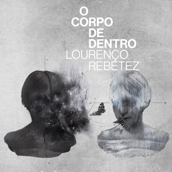 CD Lourenço Rebetez - O corpo de dentro